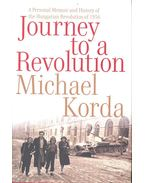 Journey to a Revolution – A Personal Memoir and History of the Hungarian Revolution of 1956 - Michael Korda