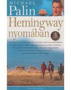 Hemingway nyomában - Michael Palin