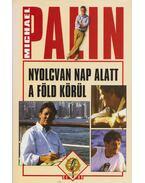 Nyolcvan nap alatt a Föld körül - Michael Palin