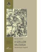 A szellem valósága - Tanulmányok Hegelről - Michael Quante