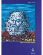 Marxról - Válogatott tanulmányok - Michael Quante