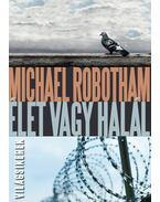 Élet vagy halál - Michael Robotham