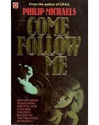 Come Follow Me - MICHAELS, PHILIP
