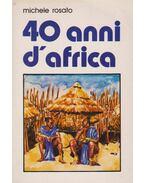 40 anni d'africa - Michele Rosato