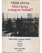 Miért beteg a magyar futball? (dedikált)