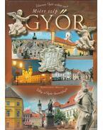 Miért szép Győr?