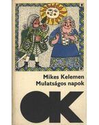 Mulatságos napok - Mikes Kelemen