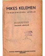 Mikes Kelemen törökországi levelei; Széchenyi fáklyavilága; Vas Gereben elbeszélései