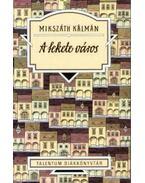 A fekete város - Talentum Diákkönyvtár - Mikszáth Kálmán