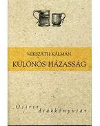 Különös házasság - Osiris diákkönyvtár - Mikszáth Kálmán