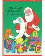 Mikulástól karácsonyig - játékparádé