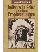 Indianische Seher und ihre Prophezeiungen