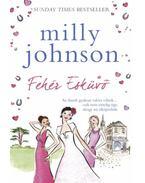 Fehér esküvő - Milly Johnson