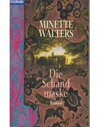 Die Schandmaske - Minette Walters