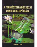 A természetgyógyászat minienciklopédiája