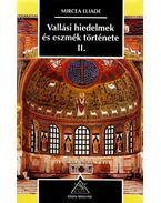 Vallási hiedelmek és eszmék története II. - Mircea Eliade