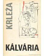 Kálvária - Miroslav Krleza