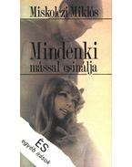 Mindenki mással csinálja - Miskolczi Miklós