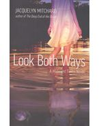 Look Both Ways - Mitchard, Jacquelyn