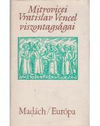 Mitrovicei Vratislav Vencel viszontagságai