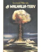A Walhalla-terv - Mlecsin, Leonyid