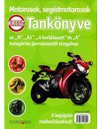 Motorok, segédmotorosok KRESZ Tankönyve