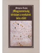 Magyarország térképei a mohácsi vész előtt