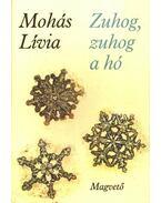 Zuhog, zuhog a hó - Mohás Lívia