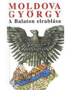 A Balaton elrablása - Moldova György
