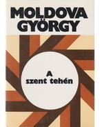 A szent tehén - Moldova György