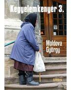 Kegyelemkenyér 3. - Moldova György