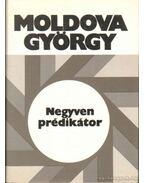 Negyven prédikátor - Moldova György