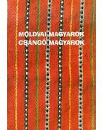 Moldvai magyarok - csángó magyarok