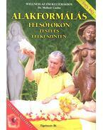 Alakformálás felsőfokon testi és lelki szinten - Welness az ősi kultúrákból - Molnár Csaba
