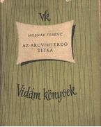 Az aruvimi erdő titka - Molnár Ferenc
