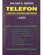 Telefon a biztos jövedelemforrás I-II. kötet - Molnár G. András