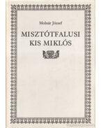 Misztótfalusi Kis Miklós - Molnár József