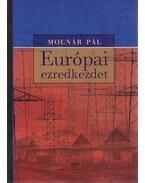 Európai ezredkezdet - Molnár Pál