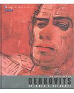 Derkovits - Szemben a világgal - Molnos Péter