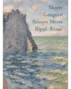 Monet - Gauguin - Szinyei Merse - Rippl-Rónai