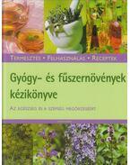 Gyógy- és fűszernövények kézikönyve - Monica Ziliken