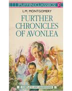 Further Chronicles of Avonlea - MONTGOMERY, LUCY MAUDE