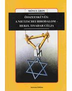 Összeesküvés: A Nietzschei birodalom - Herzl Tivadar célja - Mónus Áron