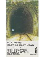 Élet az élet után - Moody, Raymond A.