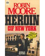Heroin CIF New York (Eredeti cím: The French Connection) - Moore, Robin
