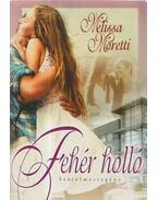 Fehér holló - Moretti, Melissa