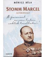 Stomm Marcel altábornagy - Móricz Béla