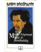 Légy jó mindhalálig - Móricz Zsigmond