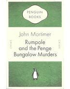 Rumpole and the Penge Bungalow Murders - Mortimer, John