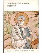 Mosaiques byzantines grecques - Grabar, André